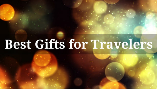 Our Travel Gift Guide: Gift Ideas for the Travelers in Your Life