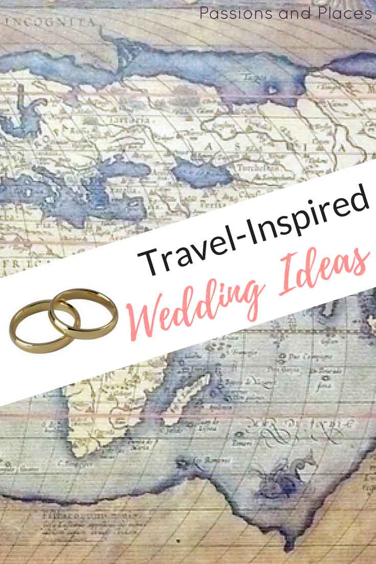 Travel-Themed Wedding Ideas for an Extra Special Day | Passions and ...