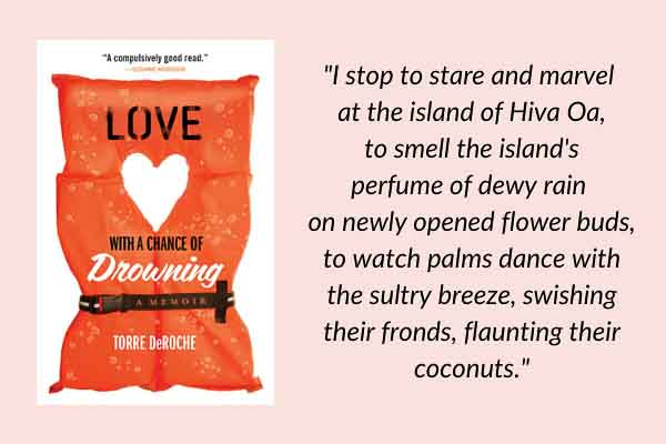 Travel memoirs: Love with a Chance of Drowning by Torre DeRoche. A travel book about sailing around the world.