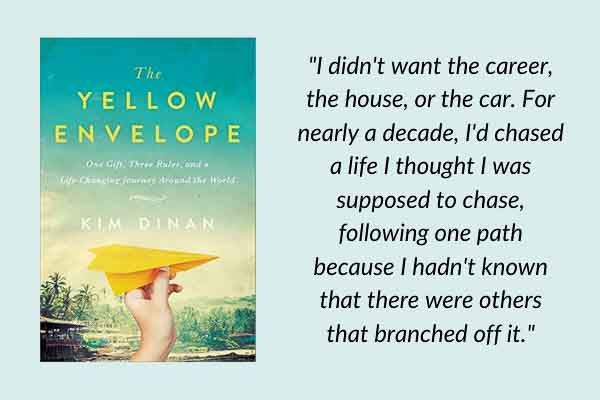 Travel memoirs: The Yellow Envelope: One Gift, Three Rules, and a Life-Changing Journey Around the World, by Kim Dinan. A book about couples travel on a round-the-world trip.
