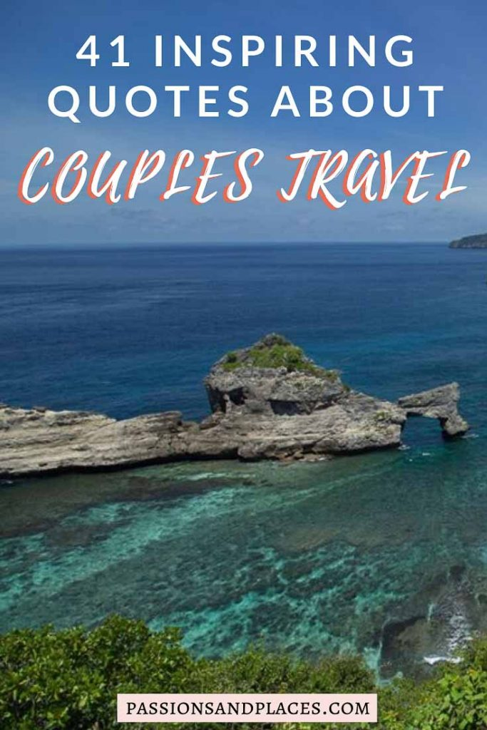Looking for some couples travel quotes? Here are 41 of the sweetest, funniest, most inspiring quotes about love and adventure. Whether you're looking for travel captions for Instagram, quotes to include in a love letter, or inspiration for your wedding vows, these romantic travel quotes are the place to start. #couplestravel #romanticquotes #travelquotes