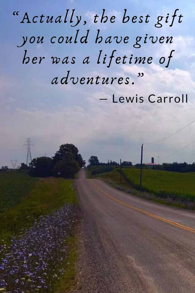 Lewis Carroll Romantic Travel Quote: Actually, the best gift you could have given her was a lifetime of adventures.