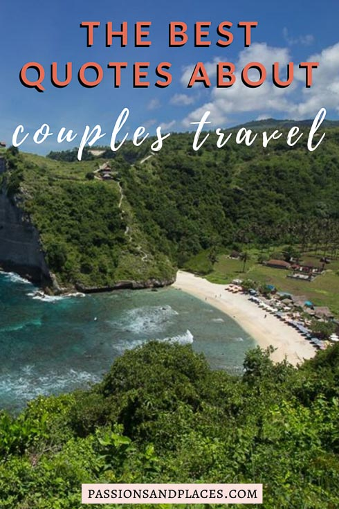 Looking for some couple travel quotes? These are the sweetest, cheesiest, and most inspirational quotes about adventure and romance. Whether you want travel Instagram captions, quotes for a love letter, or inspiration for your wedding vows, these couples travel quotes are the place to start. #romantictravel #quotes #travelquotes