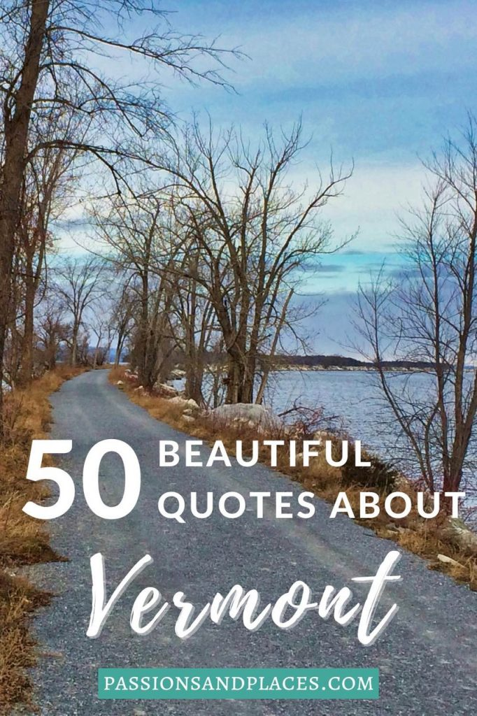 There are many beautiful, inspiring, and funny quotes about Vermont, and this list has all the best ones. Use them as captions for Vermont photos or as inspiration to plan your next trip there. #vermontsayings #vermont #vermontquotes